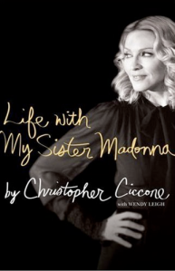 ChristopherCicconeLifeWithMySisterMadonna
