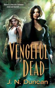 J. N. Duncan - The Vengeful Dead