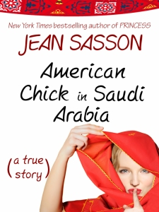 Jean Sasson - American Chick in Saudi Arabia