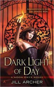 Dark Light of Day by Jill Archer (Noon Onyx #1)
