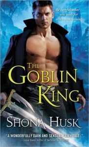 The Goblin King by Shona Husk (Shadowlands #1)