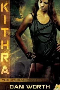 Kithra by Dani Worth (Kithran Regenesis #1)