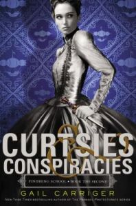 Curtsies & Conspiracies by Gail Carriger (Finishing School #2)