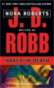 Naked In Death by J D Robb (In Death #1)