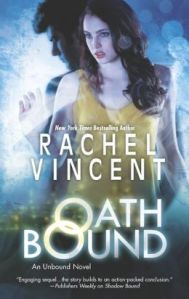Oath Bound by Rachel Vincent (Unbound #3)