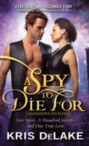 A Spy to Die For by Kris DeLake (Assassins Guild #2)