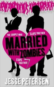 Married with Zombies by Jesse Peteren (Living with the Dead #1)