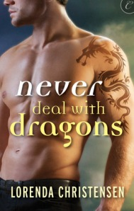 Never Deal with Dragons by Lorenda Christensen