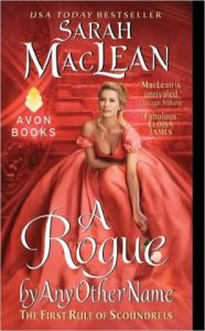 A Rogue by Any Other Name by Sarah Maclean (First Rule of Scoundrels)