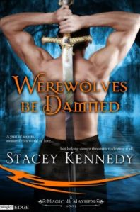 Werewolves Be Damned by Stacey Kennedy (Magic & Mayhem #1)