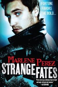Strange Fates by Marlene Perez (Nyx Fortuna #1)