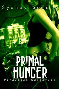 Primal Hunger by Sydney Somers (Pendragon Gargoyles #1)