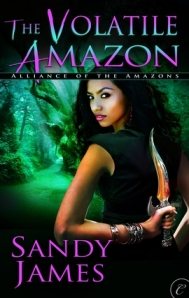 The Volatile Amazon by Sandy James (Alliance of the Amazon #4)