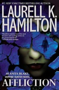 Affliction by Laurell K. Hamilton (Anita Blake- Vampire Hunter #22)