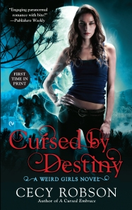 Cursed by Destiny by Cecy Robson (Weird Girls #3)