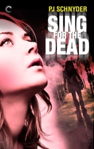 Sing for the Dead by P. J. Schnyder (London Undead #2)