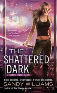 The Shattered Dark by Sandy Williams (Shadow Reader #2)