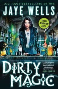 Dirty Magic by Jaye Wells (Prospero's War #1)