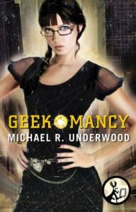 Geekomancy by Michael R. Underwood (Ree Reyes #1)