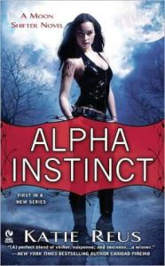 Alpha Instinct by Katie Reus (Moon Shifter #1)